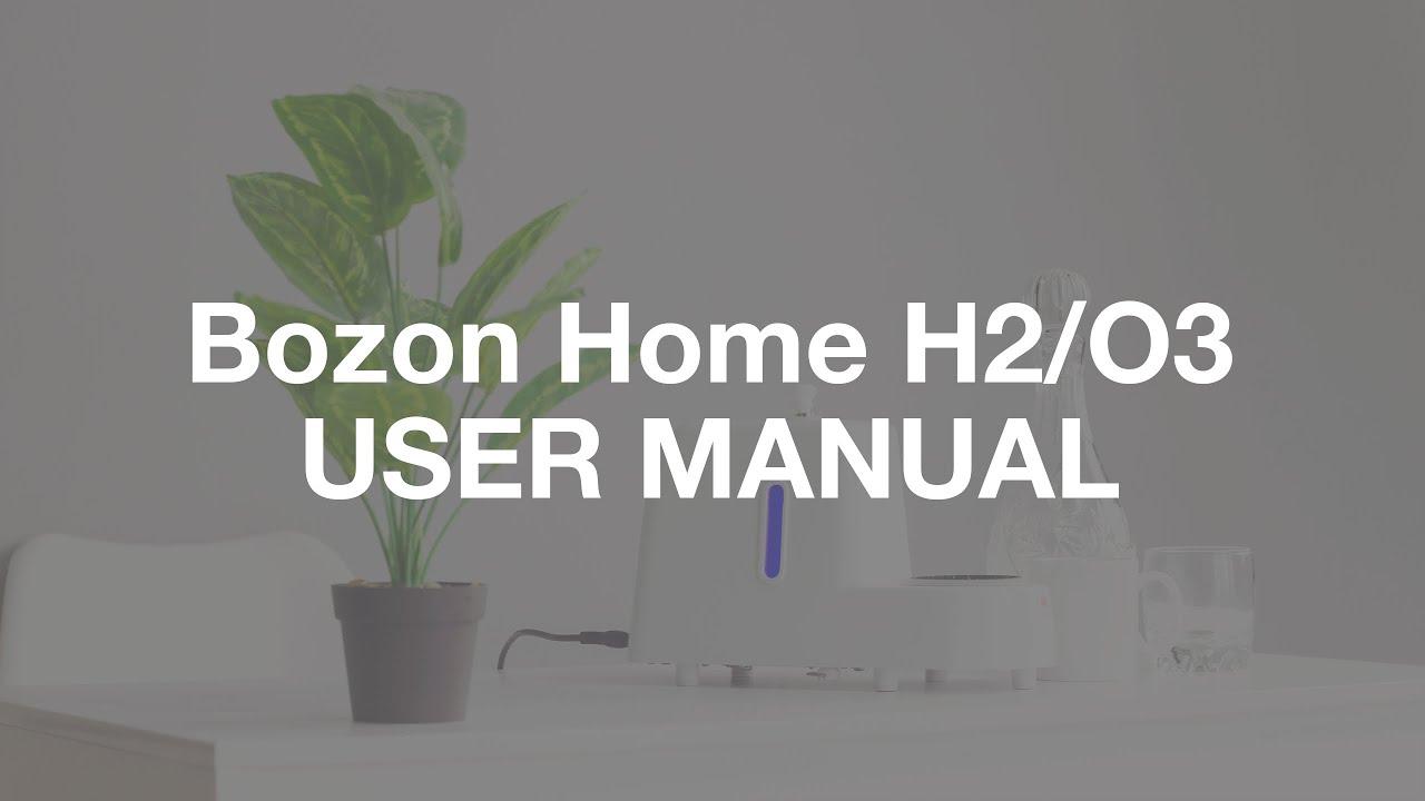 User Manual for Bozon Home H2/O3